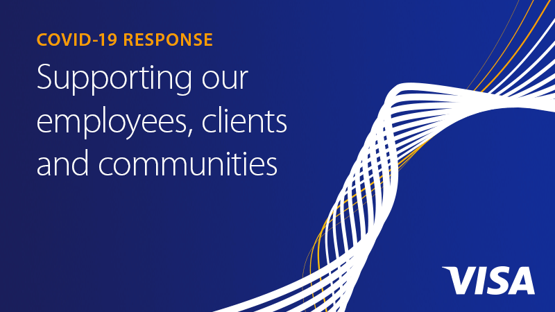 COVID-19 RESPONSE: Supporting our employees, clients and communities Visa logo
