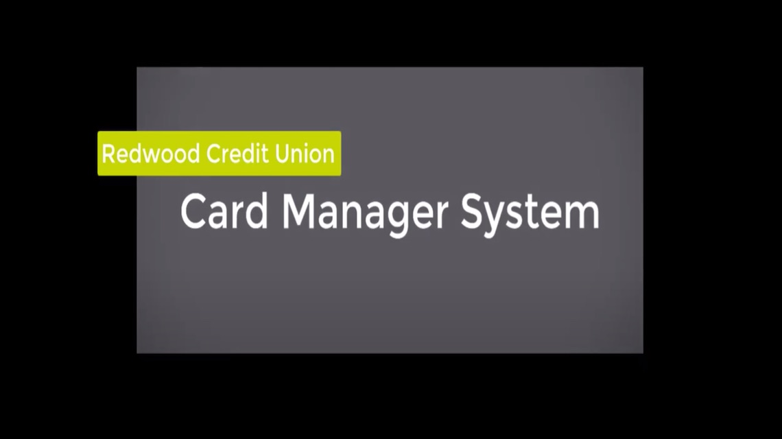 Redwood Credit Union Card Manager System.