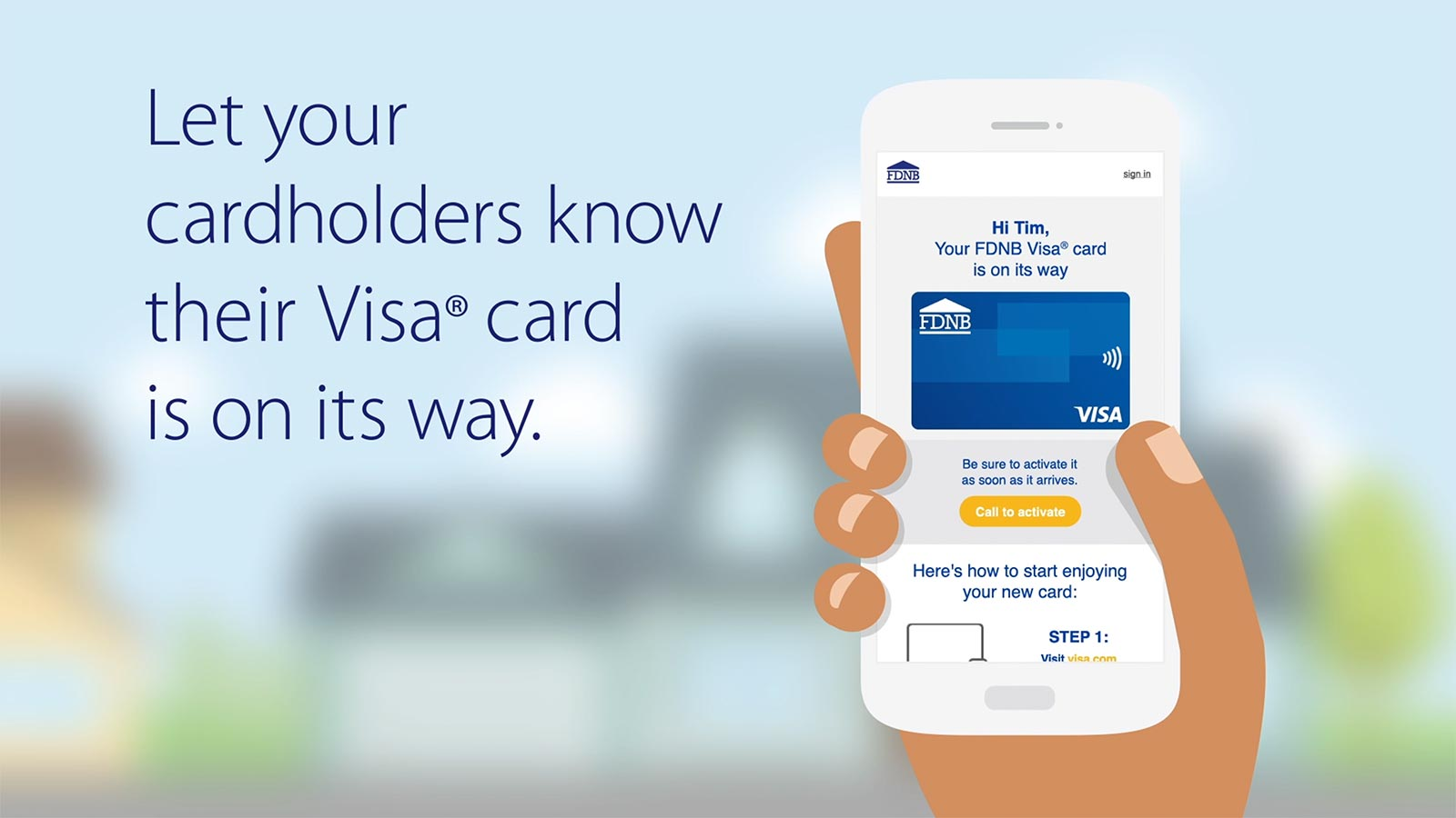 Text: Let your cardholders know their Visa card is on its way. Image: A mobile phone showing the credit card delivery notice.