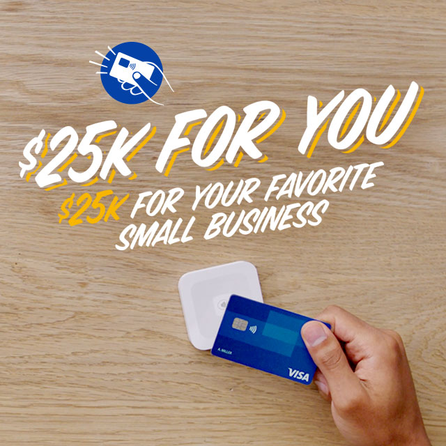 A hand holding a Visa card to a reader with copy '$25K for you, $25K for your favorite small business'.